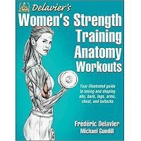 Delavier's Women's Strength Training Anatomy Workouts by Frederic Delavier PDF