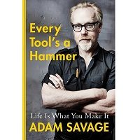 Every Tool's a Hammer by Adam Savage PDF