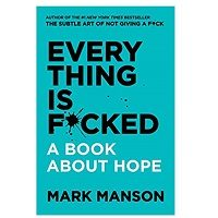 Everything is FUcked by Mark Manson PDF