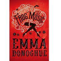 Frog Music by Emma Donoghue PDF