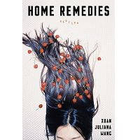 Home Remedies by Xuan Juliana Wang PDF