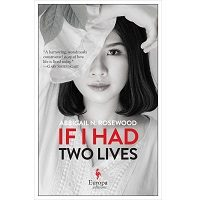 If I Had Two Lives by Abbigail N. Rosewood PDF