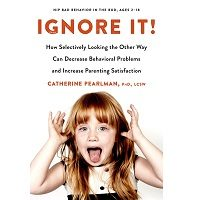 Ignore It! by Catherine Pearlman PhD LCSW PDF