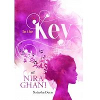 In the Key of Nira Ghani by Natasha Deen PDF