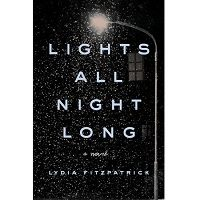 Lights All Night Long by Lydia Fitzpatrick PDF