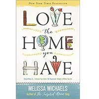 Love the Home You Have by Melissa Michaels PDF