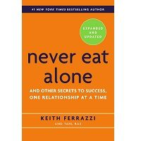Never Eat Alone by Keith Ferrazzi PDF