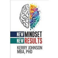 New Mindset, New Results by Kerry Johnson PDF