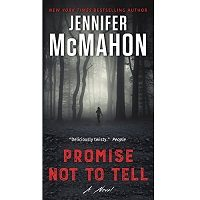 Promise Not to Tell by Jennifer McMahon PDF