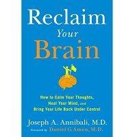 Reclaim Your Brain by Joseph A. Annibali MD PDF