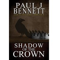 Shadow of the Crown by Paul J Bennett PDF
