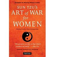 Sun Tzu's Art of War for Women by Catherine Huang PDF