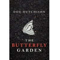 The Butterfly Garden by Dot Hutchison PDF
