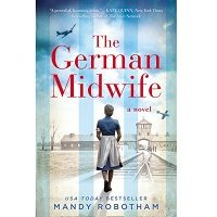 The German Midwife by Mandy Robotham PDF