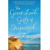 The Good Luck Girls of Shipwreck Lane by Kelly Harms PDf