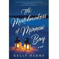 The Matchmakers of Minnow Bay by Kelly Harms PDF