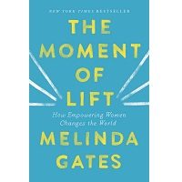 The Moment of Lift by Melinda Gates PDF