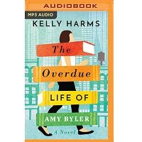 The Overdue Life of Amy Byler by Kelly Harms PDF