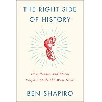 The Right Side of History by Ben Shapiro PDF