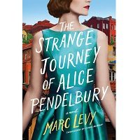 The Strange Journey of Alice Pendelbury by Marc Levy PDF