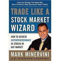 Trade Like a Stock Market Wizard by Mark Minervini PDF