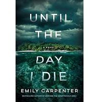 Until the Day I Die by Carpenter Emily PDF