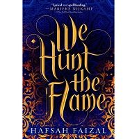 We Hunt The Flame by Hafsah Faizal PDF