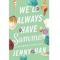 We'll Always Have Summer by Jenny Han PDF