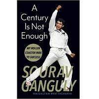 A Century Is Not Enough by Sourav Ganguly PDF