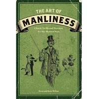 The Art of Manliness by Brett McKay PDF