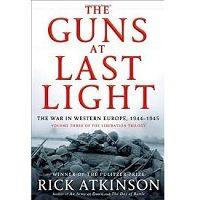 The Guns at Last Light by Rick Atkinson PDF