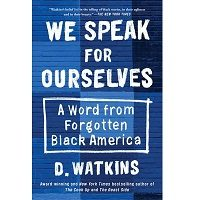 We Speak for Ourselves by D. Watkins PDF