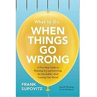 What to Do When Things Go Wrong by Frank Supovitz PDF