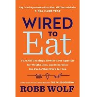 Wired to Eat by Robb Wolf PDF