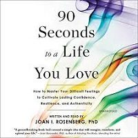 90 Seconds to a Life You Love by Joan I. Rosenberg PDF Download