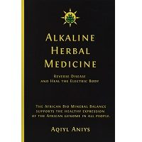 Alkaline Herbal Medicine by Aqiyl Aniys PDF