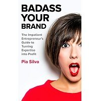 Badass Your Brand by Pia Silva PDF