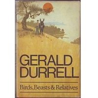 Birds, Beasts, and Relatives by Gerald Durrell PDF
