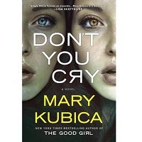 Don't You Cry by Mary Kubica PDF