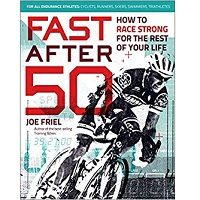 Fast After 50 by Friel Joe PDF