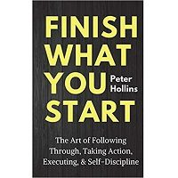 Finish What You Start by Peter Hollins PDF