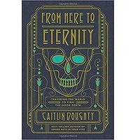 From Here to Eternity by Caitlin Doughty PDF