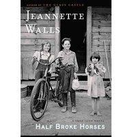 Half Broke Horses by Jeannette Walls PDF