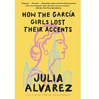 How the Garcia Girls Lost Their Accents by Julia Alvarez PDF