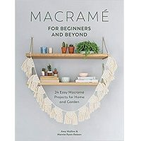 Macrame for Beginners and Beyond by Amy Mullins PDF