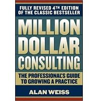Million Dollar Consulting by Alan Weiss PDF