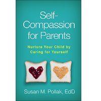 Self-Compassion for Parents by Susan M. Pollak PDF
