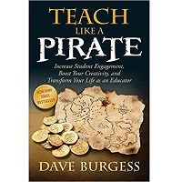 Teach Like a PIRATE by Dave Burgess PDF