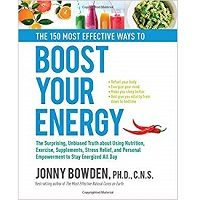 The 150 Most Effective Ways to Boost Your Energy by Jonny Bowden PDF