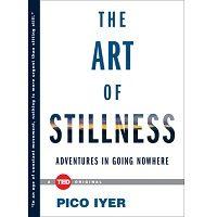 The Art of Stillness by Pico Iyer PDF